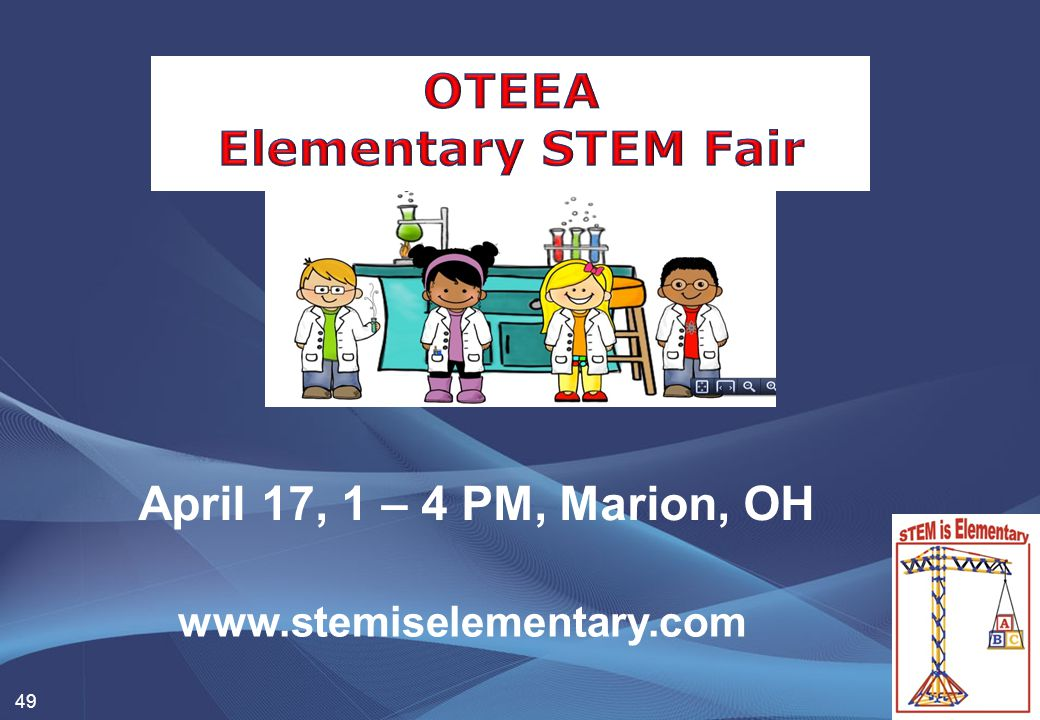 49 www.stemiselementary.com April 17, 1 – 4 PM, Marion, OH