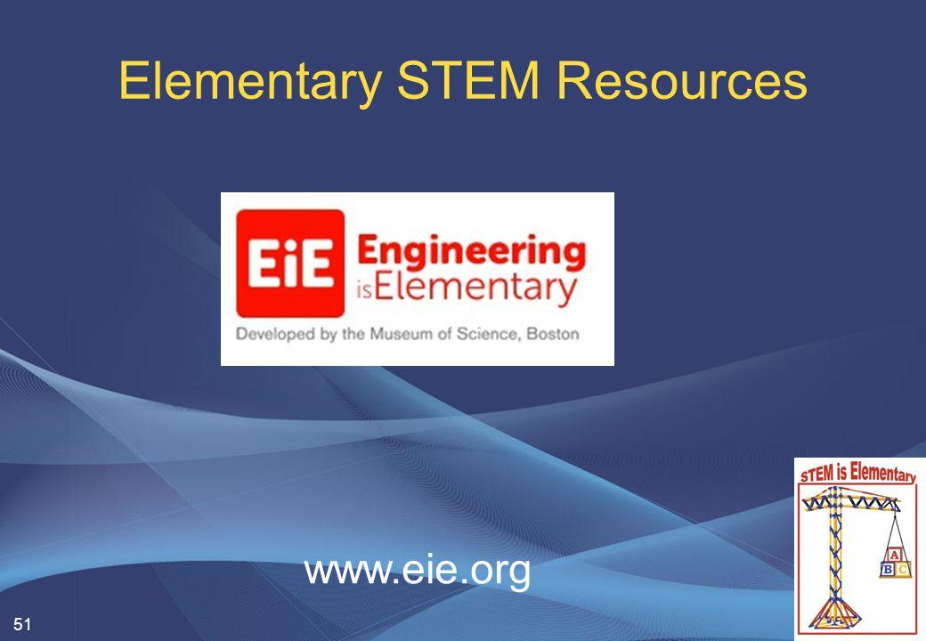 Elementary STEM Resources 51 www.eie.org