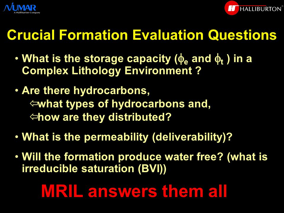Crucial Formation Evaluation Questions What is the storage capacity (  e and  t ) in a Complex Lithology Environment .