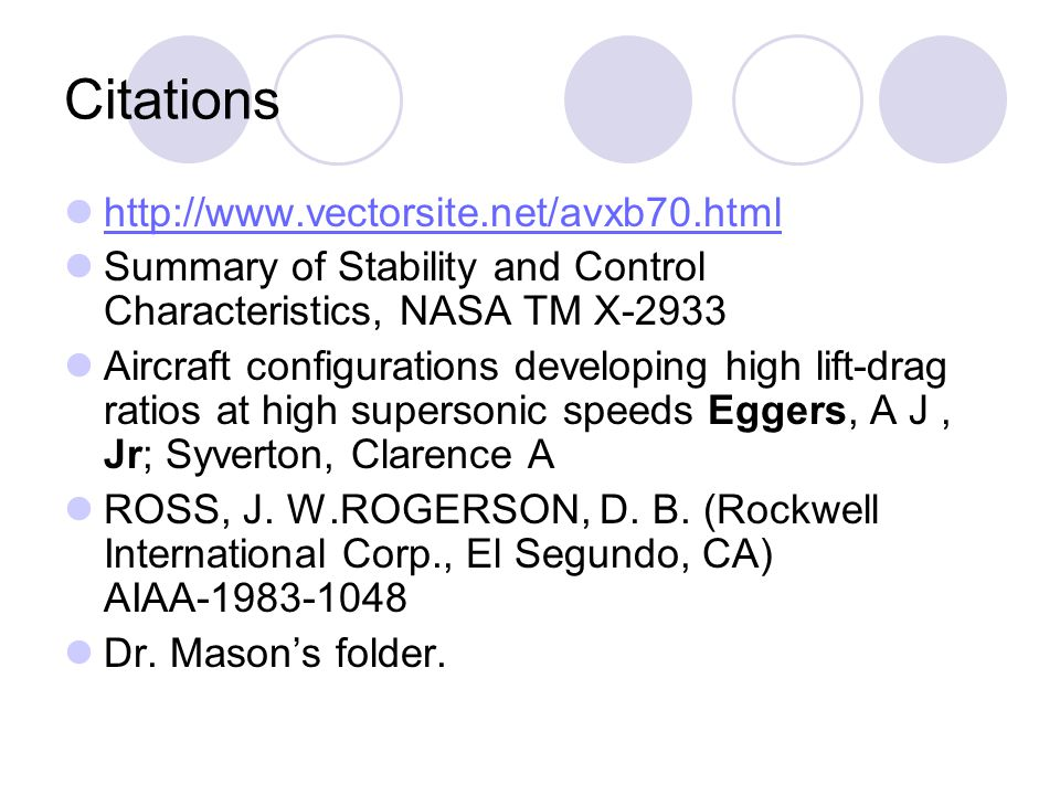Citations http://www.vectorsite.net/avxb70.html Summary of Stability and Control Characteristics, NASA TM X-2933 Aircraft configurations developing hi