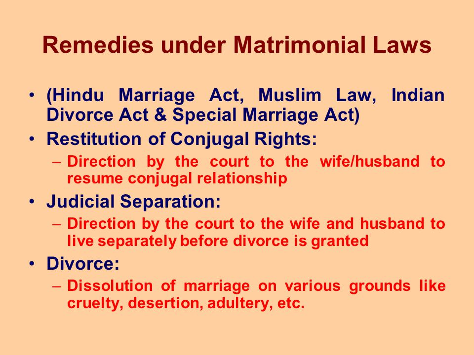 Remedies under Matrimonial Laws (Hindu Marriage Act, Muslim Law, Indian Divorce Act & Special Marriage Act) Restitution of Conjugal Rights: –Direction