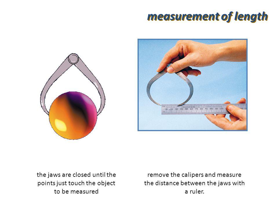 measurement of length length  measuring tape accuracy = 1 mm / 0.1 cm / 0.001 m  metre/half-metre rule