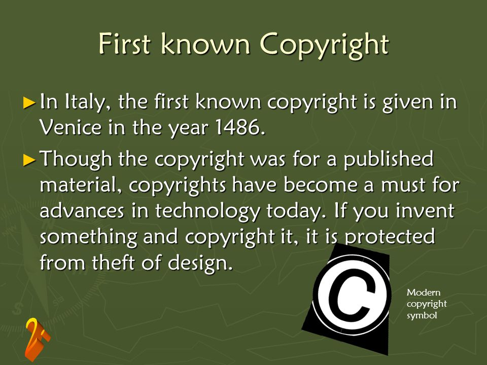 First known Copyright ► In Italy, the first known copyright is given in Venice in the year 1486.