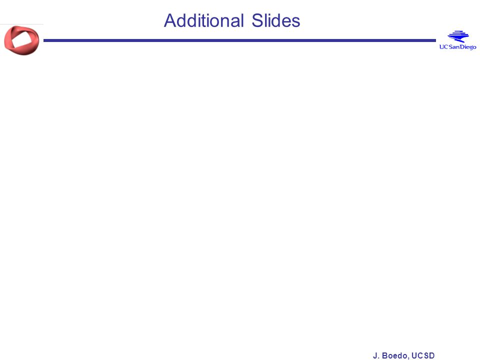 J. Boedo, UCSD Additional Slides
