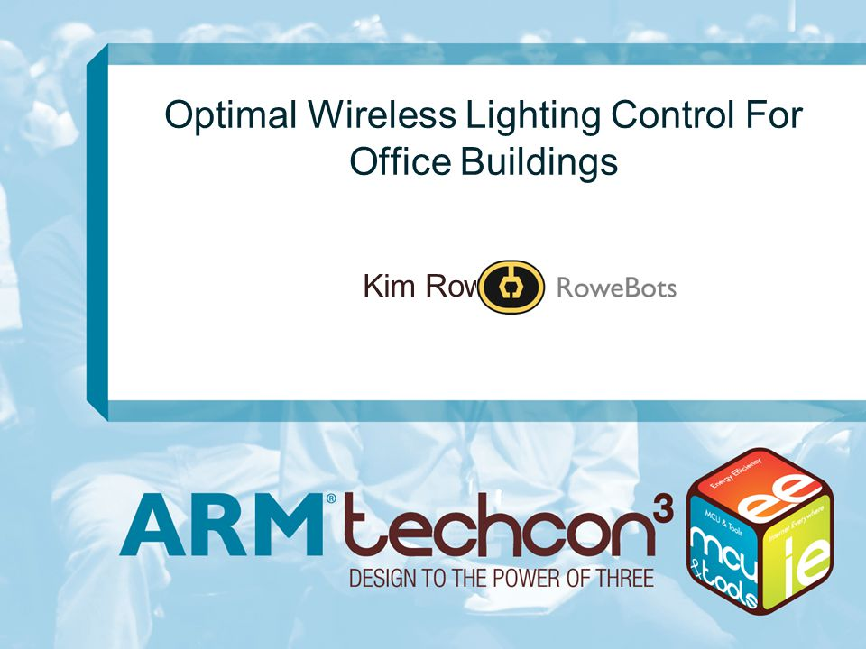 Optimal Wireless Lighting Control For Office Buildings Kim Rowe