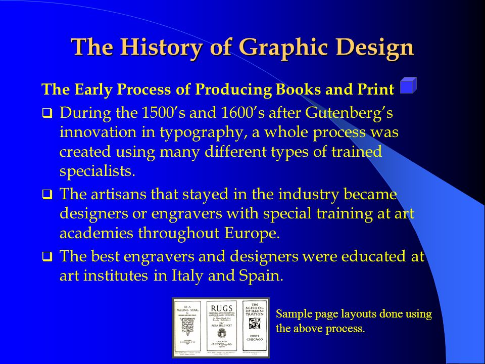 The History of Graphic Design The Renaissance  The next big innovation was typography:  Johann Gutenberg in Germany invented this method.