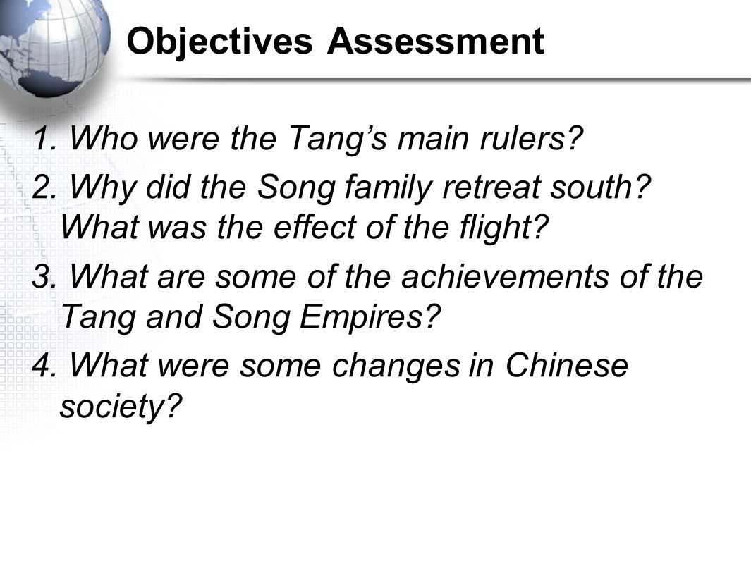 Objectives Assessment 1. Who were the Tang's main rulers.