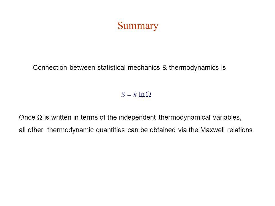 U Internal Energy SV, X  P, Y T H Enthalpy G Gibbs free energy F Helmholtz free energy Mnemonics for the Maxwell Relations Good Physicists Have Studied Under Very Fine Teachers = U  (  P) V  Y X = F  (  P) V  Y X = H  TS = U  TS = U(V,S,X)