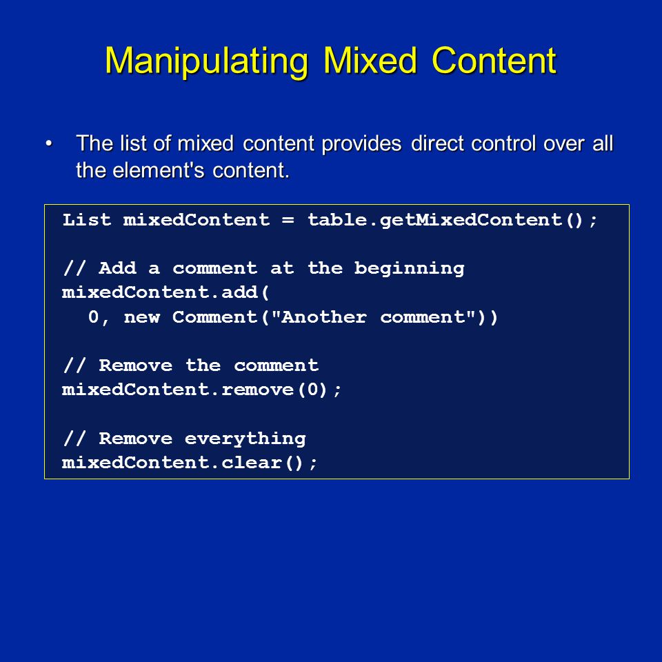 Manipulating Mixed Content The list of mixed content provides direct control over all the element s content.The list of mixed content provides direct control over all the element s content.