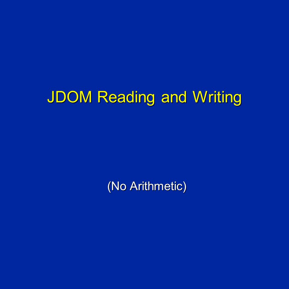 JDOM Reading and Writing (No Arithmetic)