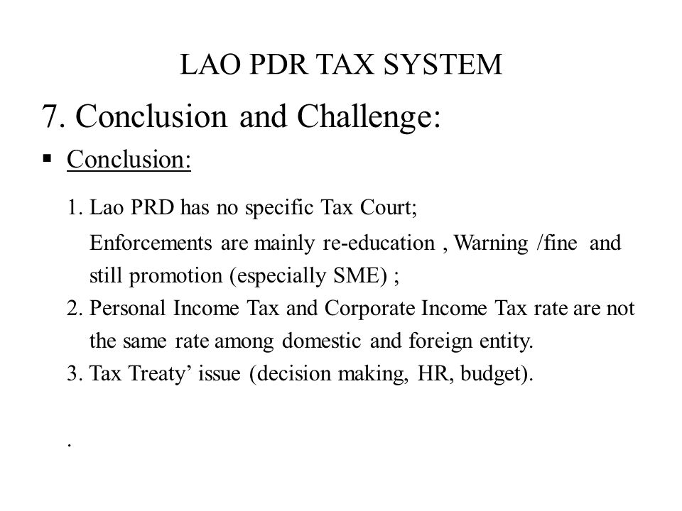 LAO PDR TAX SYSTEM 7.Conclusion and Challenge:  Conclusion: 1.