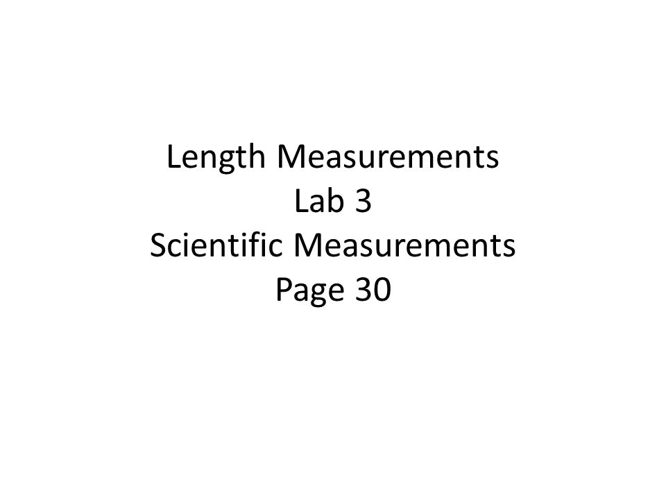 Length Measurements Lab 3 Scientific Measurements Page 30