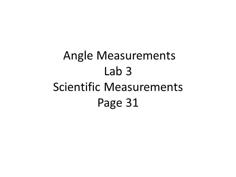Angle Measurements Lab 3 Scientific Measurements Page 31