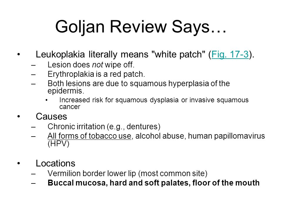 Goljan Review Says… Leukoplakia literally means