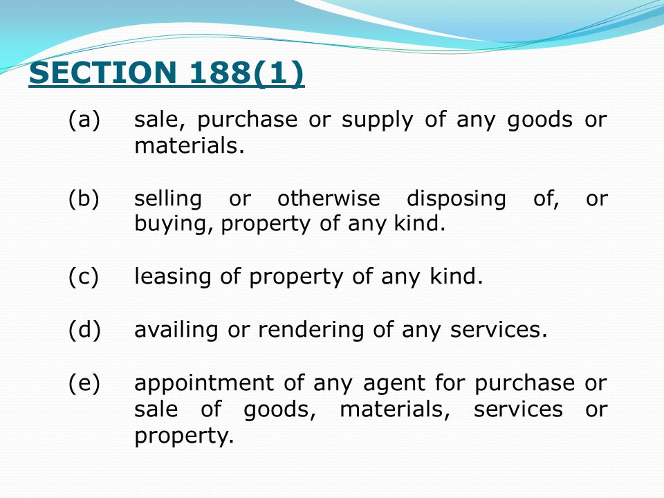 SECTION 188(1) (a) sale, purchase or supply of any goods or materials.