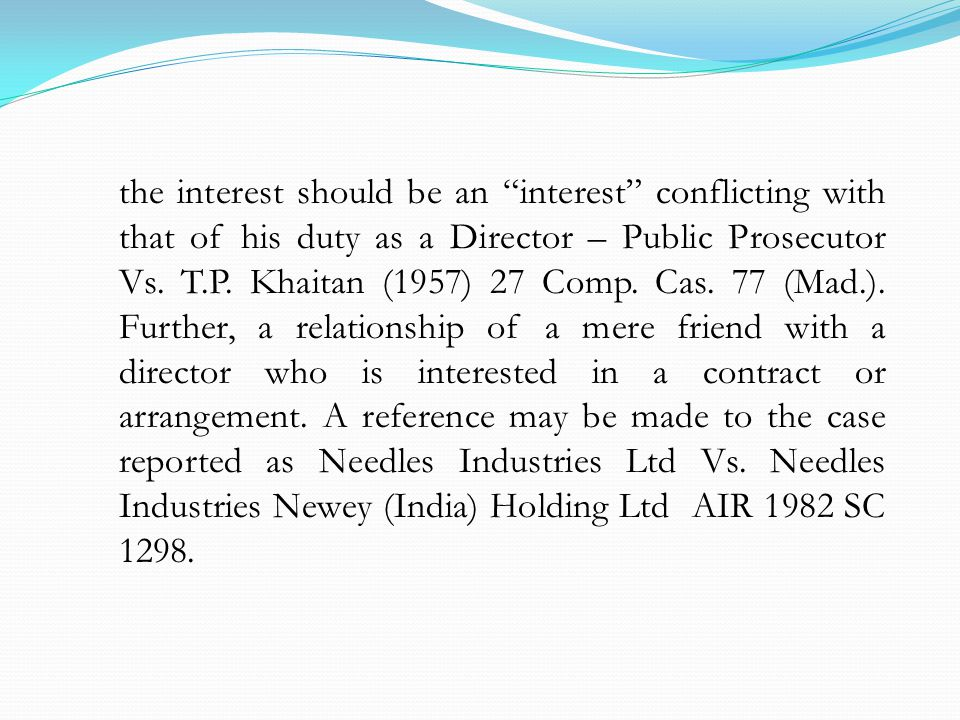 the interest should be an interest conflicting with that of his duty as a Director – Public Prosecutor Vs.