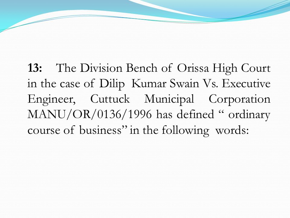 13:The Division Bench of Orissa High Court in the case of Dilip Kumar Swain Vs.