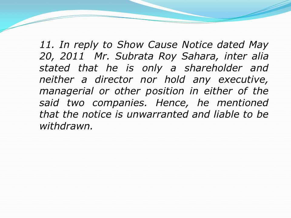 11. In reply to Show Cause Notice dated May 20, 2011 Mr.