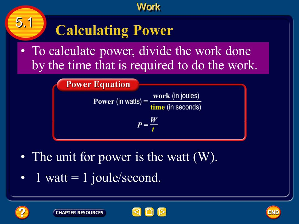 Power Power is the amount of work done in one second.WorkWork 5.1 It is a rate—the rate at which work is done.