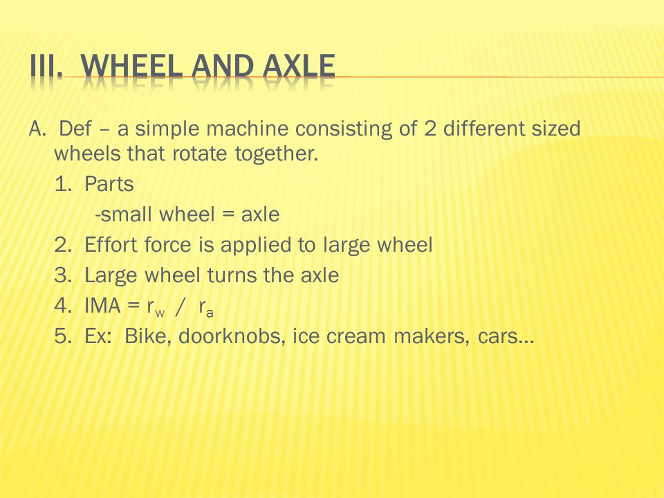 A. Def – a simple machine consisting of 2 different sized wheels that rotate together.