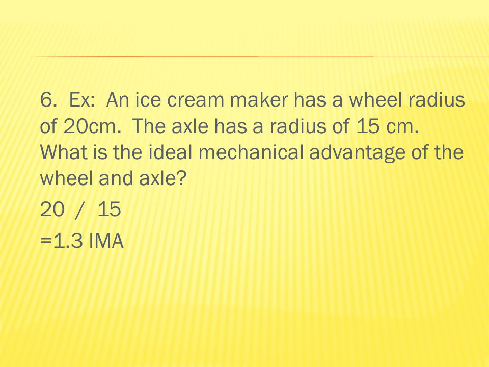 6. Ex: An ice cream maker has a wheel radius of 20cm.