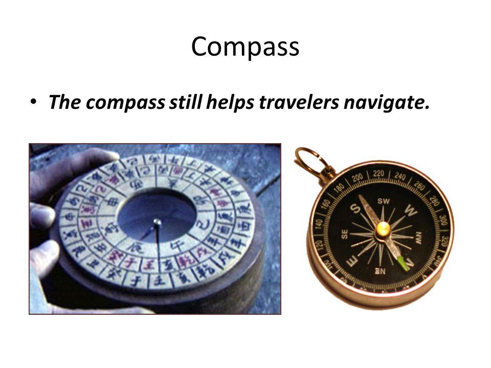 Compass The compass still helps travelers navigate.