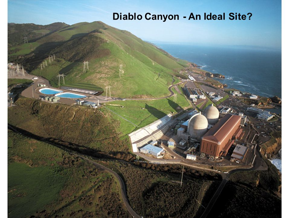Stokstad, Heeger NSD, May 1, 2003 Diablo Canyon - An Ideal Site