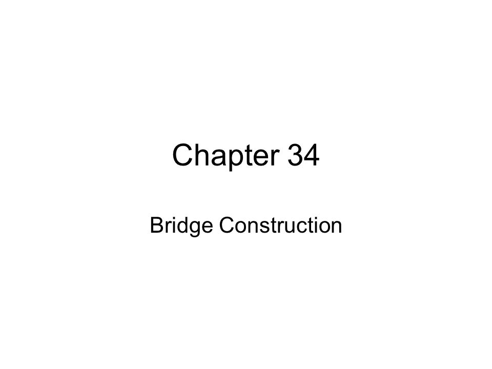 Objectives After reading the chapter and reviewing the materials presented the students will be able to: Identify the major components of bridges Identify and describe types of fixed bridges Identify and describe movable bridges Describe the major steps in designing bridges Describe the bridge building process