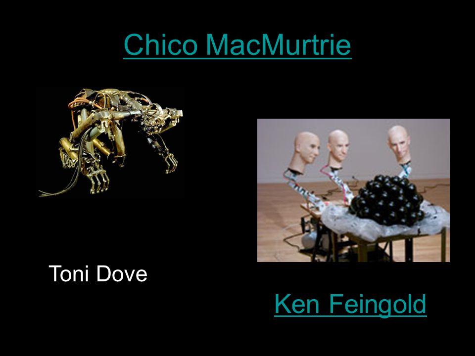 Chico MacMurtrie Ken Feingold Toni Dove