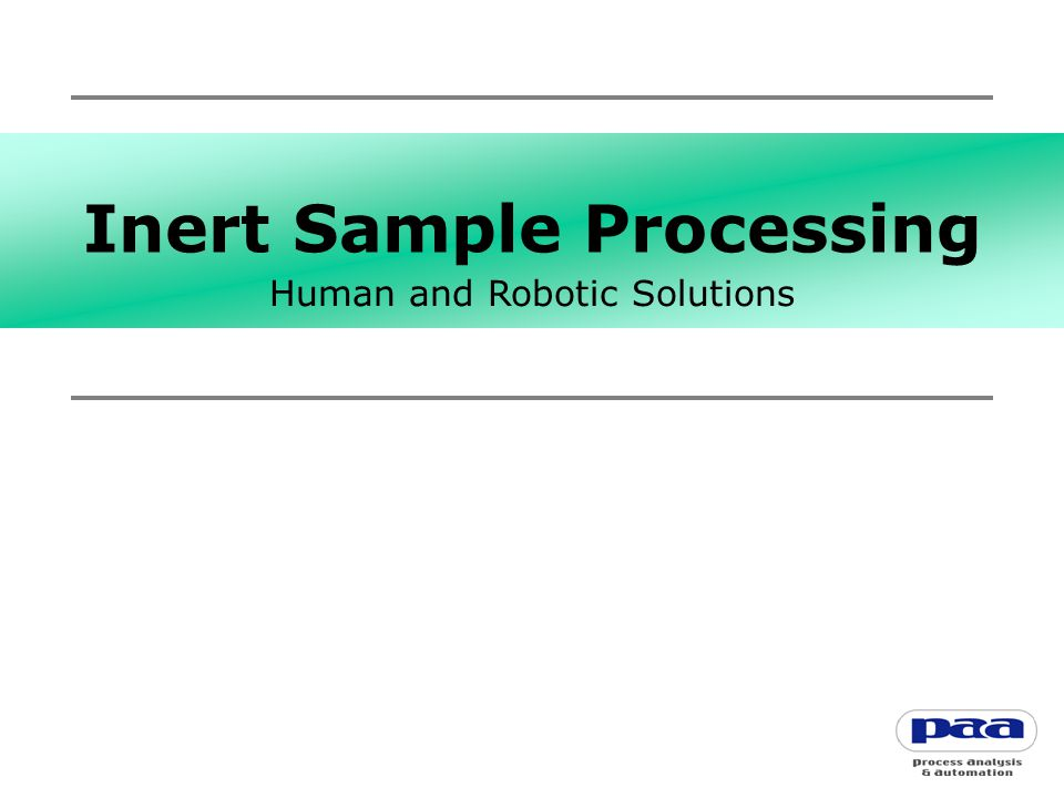 Inert Sample Processing Human and Robotic Solutions