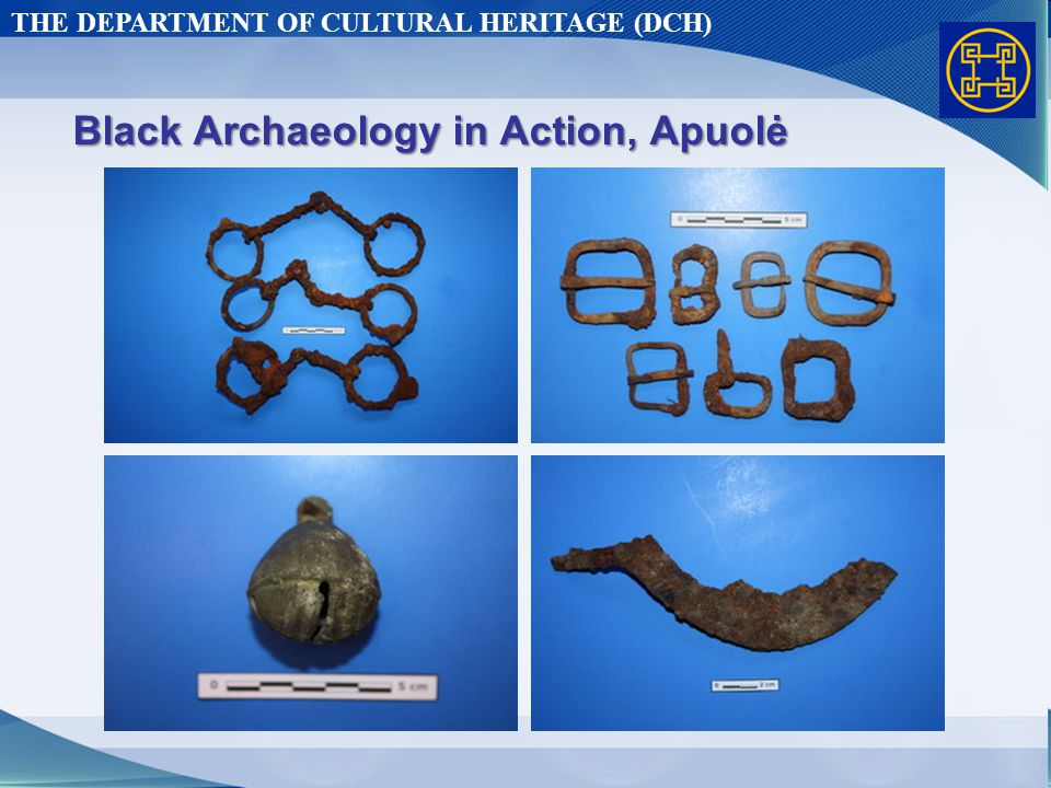 THE DEPARTMENT OF CULTURAL HERITAGE (DCH) Black Archaeology in Action, Apuolė