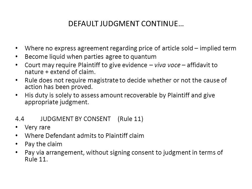 DEFAULT JUDGMENT CONTINUE… Where no express agreement regarding price of article sold – implied term Become liquid when parties agree to quantum Court