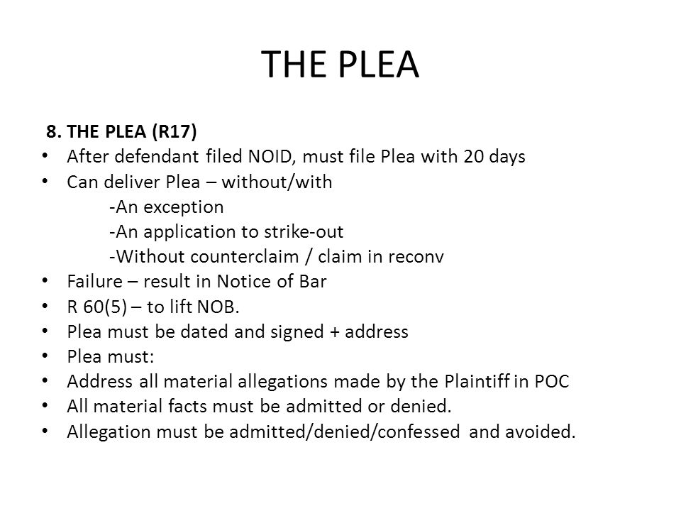 THE PLEA 8.THE PLEA (R17) After defendant filed NOID, must file Plea with 20 days Can deliver Plea – without/with -An exception -An application to str
