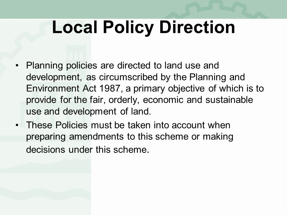 Ambit of Discretion Residential 1 Zone Purpose –To implement the State Planning Policy Framework and the Local Planning Policy Framework, including the Municipal Strategic Statement and local planning policies.
