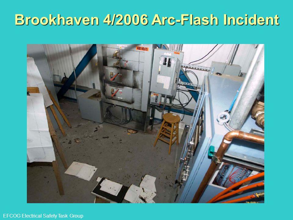 EFCOG Electrical Safety Task Group Brookhaven 4/2006 Arc-Flash Incident