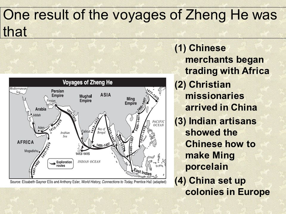 One result of the voyages of Zheng He was that (1) Chinese merchants began trading with Africa (2) Christian missionaries arrived in China (3) Indian