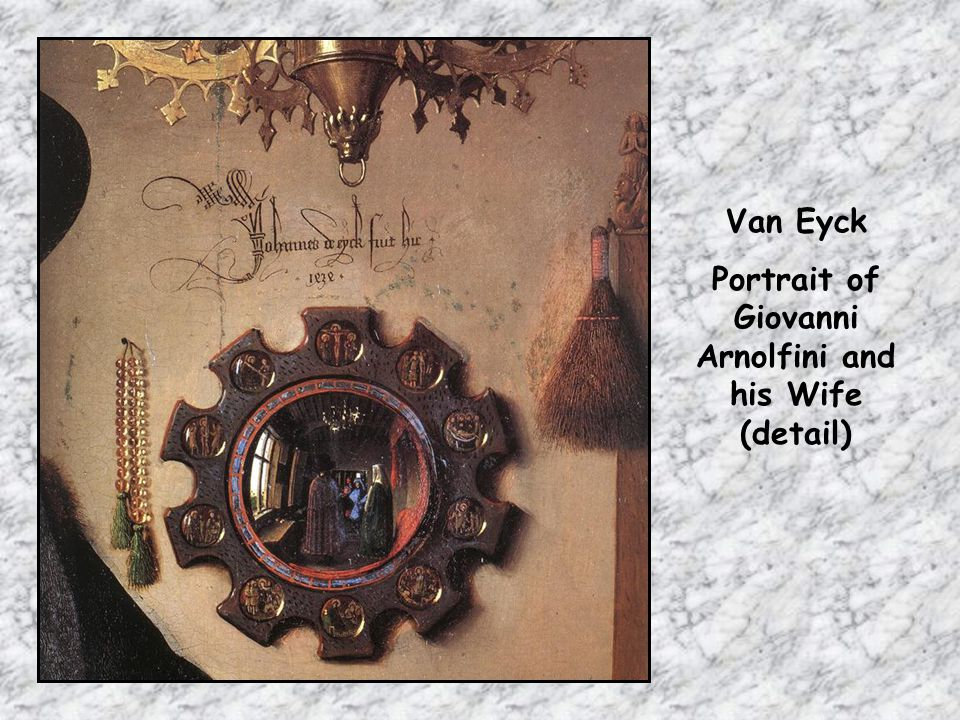 Van Eyck Portrait of Giovanni Arnolfini and his Wife (detail)