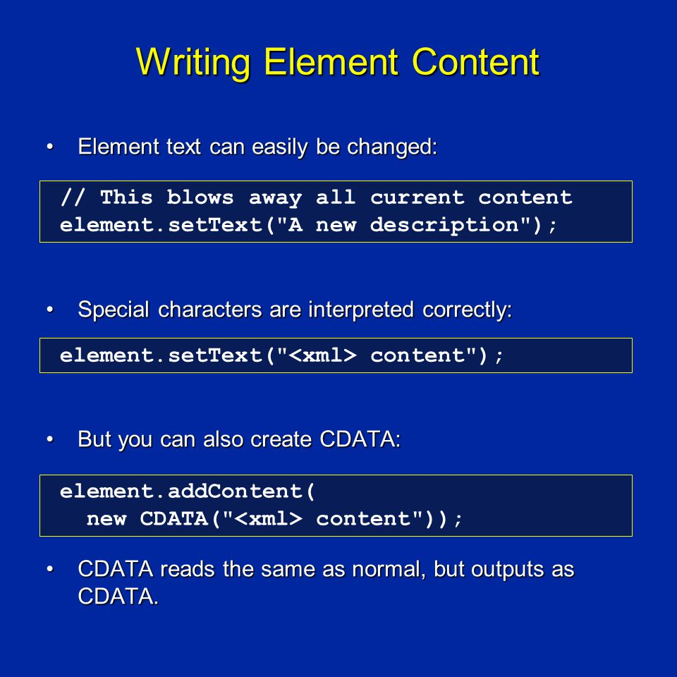 Writing Element Content Element text can easily be changed:Element text can easily be changed: Special characters are interpreted correctly:Special ch