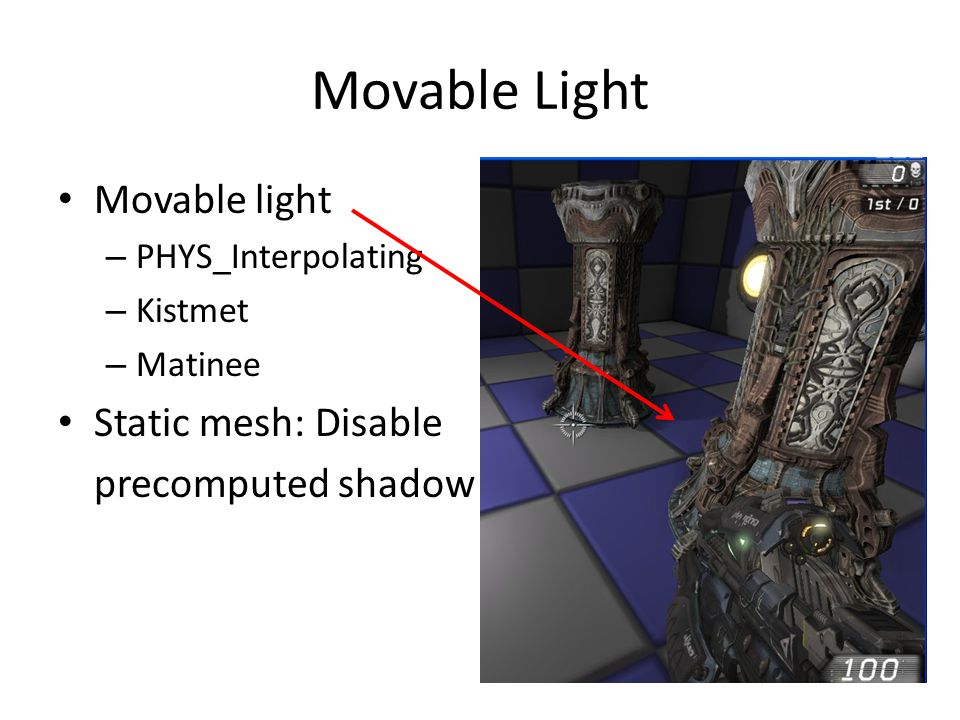 Movable Light Movable light – PHYS_Interpolating – Kistmet – Matinee Static mesh: Disable precomputed shadow