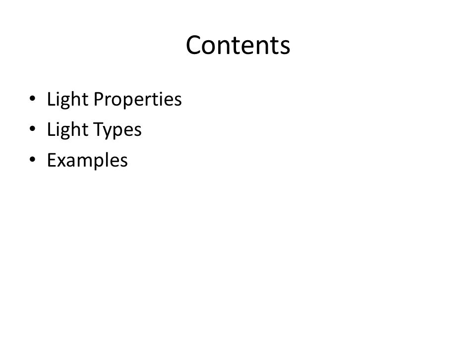 Contents Light Properties Light Types Examples