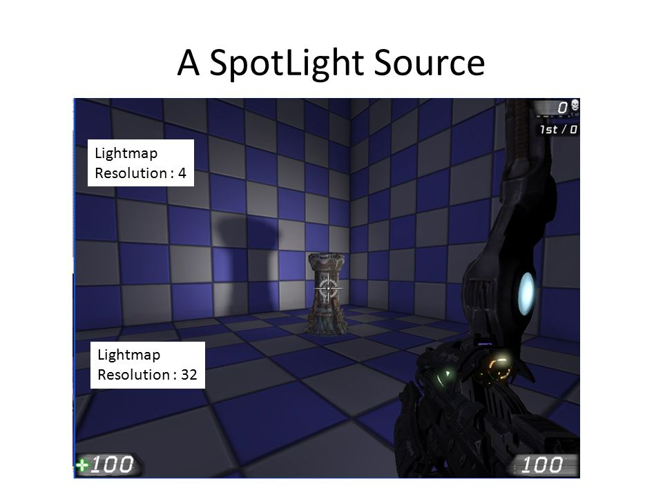 A SpotLight Source Lightmap Resolution : 4 Lightmap Resolution : 32