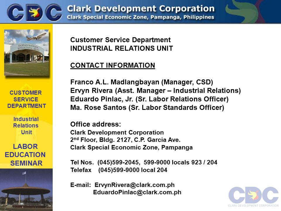 CUSTOMER SERVICE DEPARTMENT Industrial Relations Unit LABOR EDUCATION SEMINAR Customer Service Department INDUSTRIAL RELATIONS UNIT CONTACT INFORMATION Franco A.L.