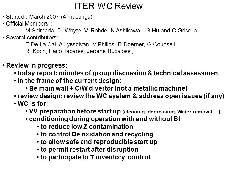 ITER WC Review Started : March 2007 (4 meetings) Official Members : M Shimada, D.