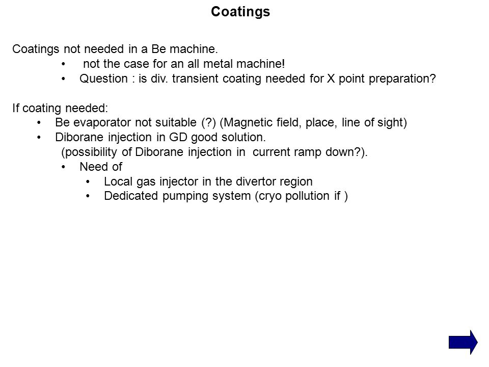 Coatings Coatings not needed in a Be machine. not the case for an all metal machine.