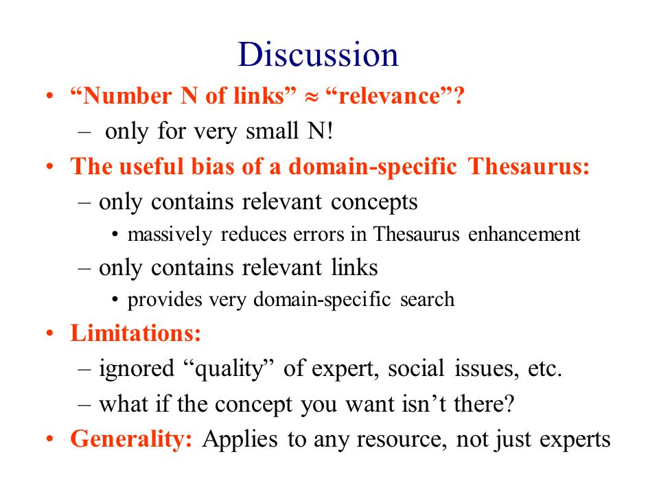 Discussion Number N of links  relevance . – only for very small N.