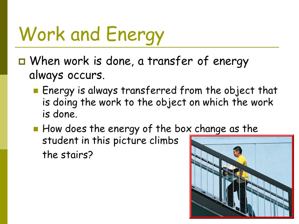 Conserving Energy  When you do work on the machine, you transfer energy to the machine.