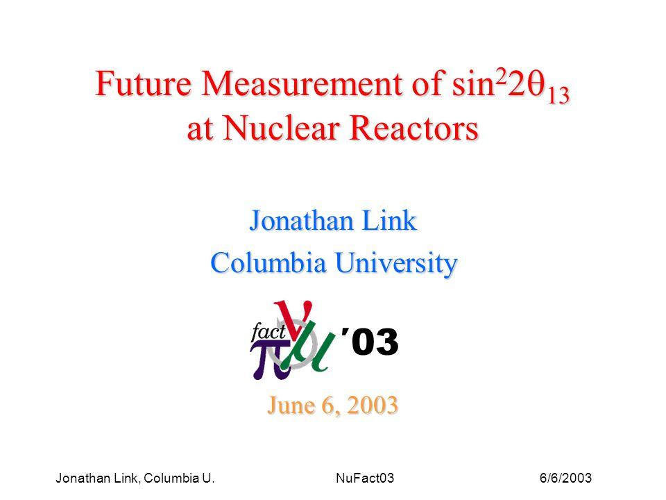 6/6/2003Jonathan Link, Columbia U.