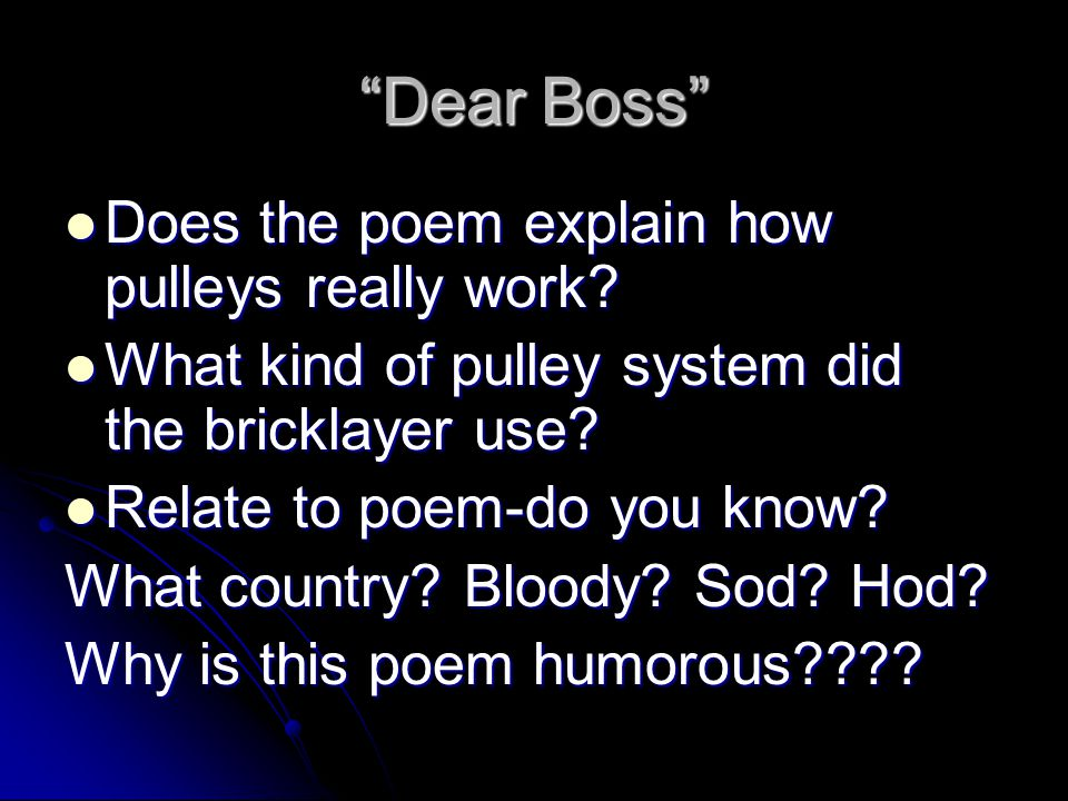 """""""Dear Boss"""" Does the poem explain how pulleys really work? Does the poem explain how pulleys really work? What kind of pulley system did the bricklaye"""