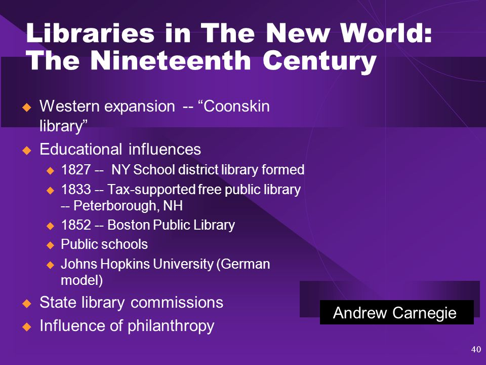 41 Libraries in The New World: The Birth of the American Library Profession  1853 -- 82 men attend librarians' conference -- NY (over 10,000 attend ALA/CLA in Toronto 2003)  Key events in 1876 u Public Libraries in the United States of America published by US Bureau of Education u American Library Association formed u Dewey's classification system published u Cutter's Rules for Making a Dictionary Catalogue published  First library school established at Columbia College by Dewey in 1887