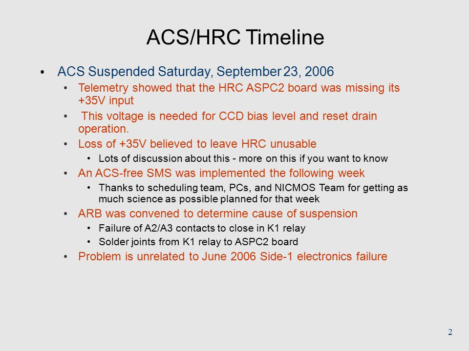 2 ACS/HRC Timeline ACS Suspended Saturday, September 23, 2006 Telemetry showed that the HRC ASPC2 board was missing its +35V input This voltage is needed for CCD bias level and reset drain operation.